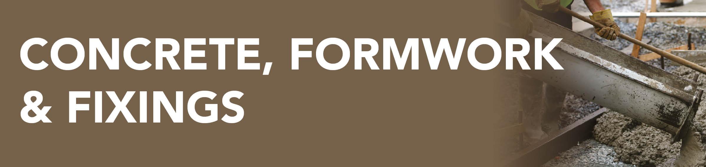 Concrete, Formwork & Fixings