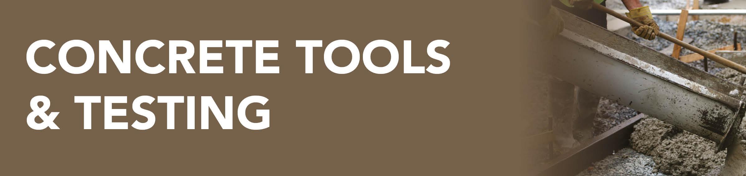 Concrete Tools & Testing