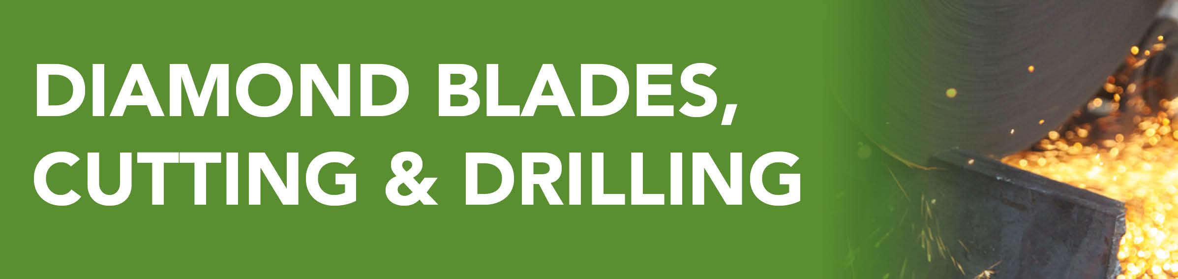Diamond Blades, Cutting & Drilling