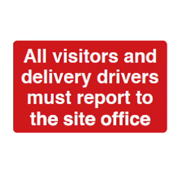 All visitors and delivery drivers must report to the site office