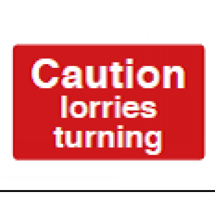 Caution Lorries Turning