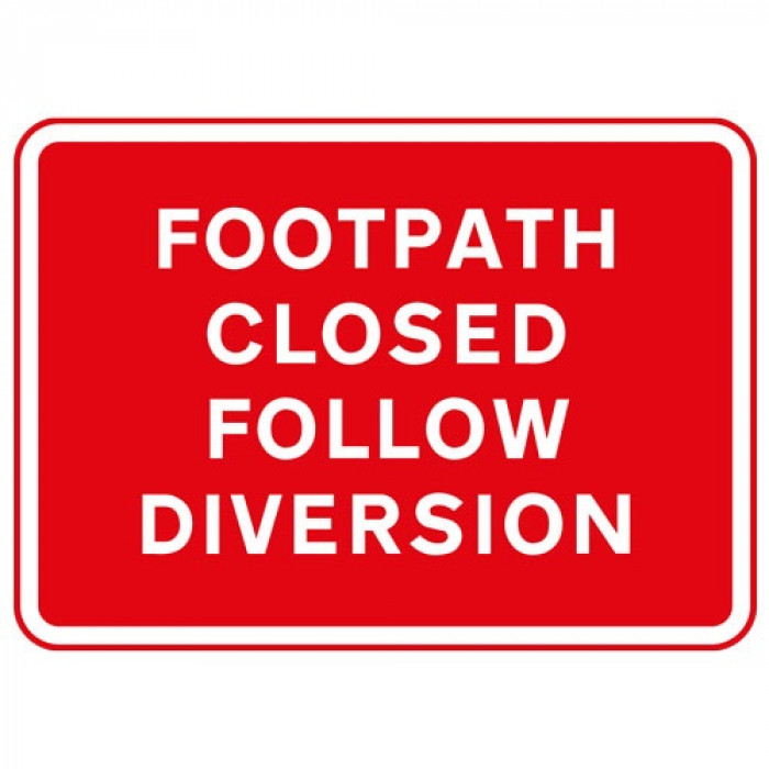 Metal Rectangle Plate Sign FOOTPATH CLOSED FOLLOW DIVERSION 600X450MM