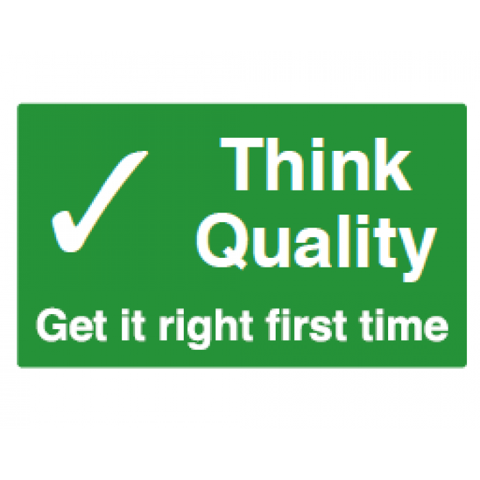 Think quality get it right the first time